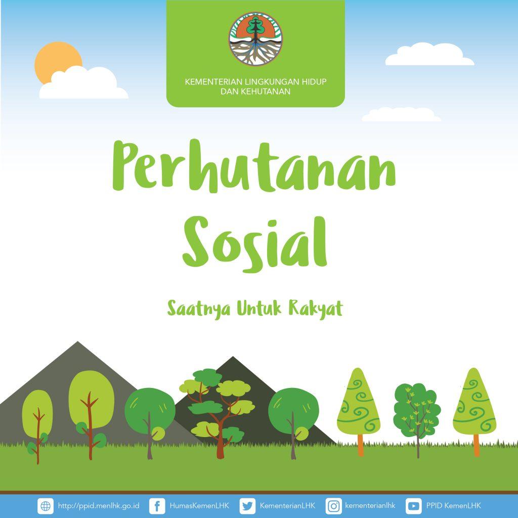 Perhutanan Sosial : Hutan Untuk Rakyat