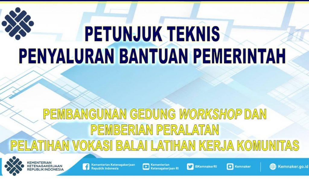 Juknis Pembangunan Gedung Workshop dan Pemberian Peralatan Pelatihan Vokasi BLK Komunitas 2020