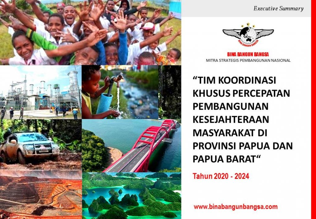 BINA BANGUN BANGSA Siap Ikut Serta dalam Tim Percepatan Pembangunan Kesejahteraan Masyarakat Papua dan Papua Barat